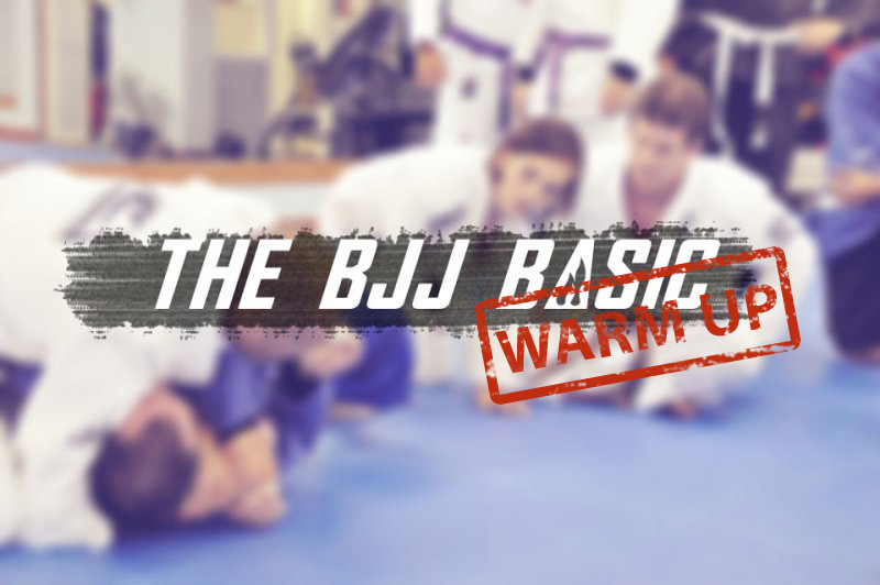 The BJJ basic #1 (Warm Up)